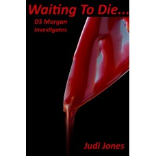 JONES (Judi) WAITING TO DIE... DS Morgan Investigates