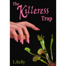 KELLY (L.) THE KILLERESS TRAP [Paperback]
