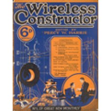 Wireless Constructor - Vol.1, No.1 - November 1924 No.1. OF GREAT NEW MONTHLY. How to Make: A Long-Range Crystal Set; A Unique Single-Valve Receiver; A Three-Valve Neutrodyne Receiver - All by Percy W. Harris.
