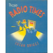 BRIGGS (Susan) THOSE RADIO TIMES