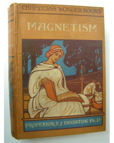 HOUSTON (Edwin J.) THE WONDER BOOK OF MAGNETISM