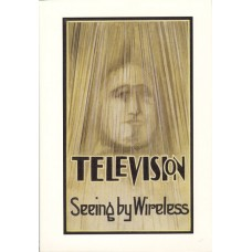 DINSDALE (Alfred) TELEVISION Seeing by Wireless [Facsimile reprint]