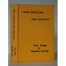 STAGG (Tom) & Charlie Crump NEW ORLEANS, THE REVIVAL A Tape and Discography of Negro Traditional Jazz Recorded in New Orleans or by New Orleans Bands 1937-1972.