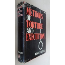 HENRI (Edwin J.) METHODS OF TORTURE AND EXECUTION