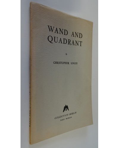 LOGUE (Christopher) WAND AND QUADRANT